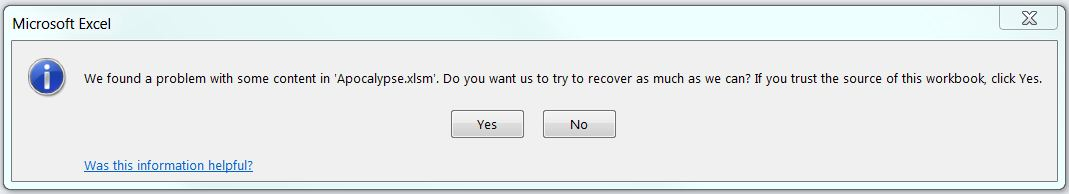 We found a problem with some content in <filename>. Do you want us to try recover as much as we can? If you trust the source of this workbook, click Yes